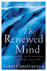 Renewed Mind, The: Becoming the Person God Wants You to Be - eBook  -     By: Larry Christenson