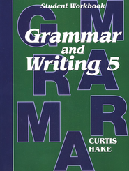 Hake's Grammar & Writing Grade 5 Student Workbook  -              By: Stephen Hake, Christie Curtis, Mary Hake