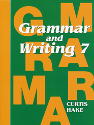 Hake's Grammar & Writing Grade 7 Student Text  -              By: Stephen Hake, Christie Curtis, Mary Hake