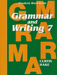 Hake's Grammar & Writing Grade 7 Student Workbook  -     By: Stephen Hake, Mary Curtis, Mary Hake
