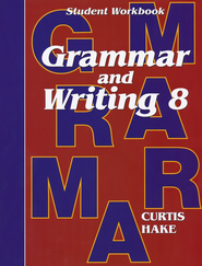Hake's Grammar & Writing Grade 8 Student Workbook  -              By: Stephen Hake, Christie Curtis, Mary Hake