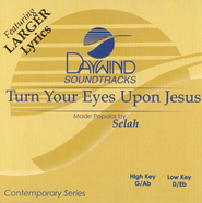 Turn Your Eyes Upon Jesus, Accompaniment CD   -     By: Selah