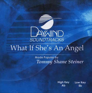 What If She's An Angel, Accompaniment CD     -     By: Tommy Shane Steiner