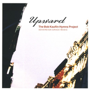 Upward: The Bob Kauflin Hymns Project CD   -