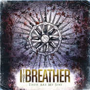 These Are My Sins CD   -              By: I The Breather