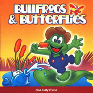 Bullfrogs & Butterflies: God Is My Friend CD   -