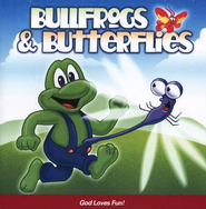 Bullfrogs & Butterflies: God Loves Fun CD   -