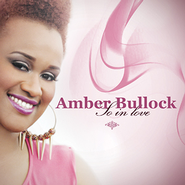 So In Love CD  -     By: Amber Bullock