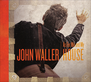 As for Me and My House   -     By: John Waller