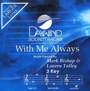 With Me Always, Accompaniment CD   -     By: Mark Bishop, Lauren Talley