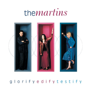 Glorify Edify Testify  [Music Download] -     By: The Martins