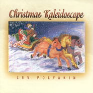 Christmas Kaleidoscope CD   -     By: Lev Polyakin