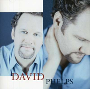 David Phelps CD   -     By: David Phelps