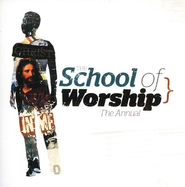 Christ In Me: The Annual CD   -     By: The School of Worship