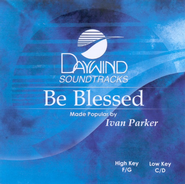 Be Blessed, Accompaniment CD   -              By: Ivan Parker