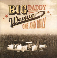 One And Only CD   -     By: Big Daddy Weave