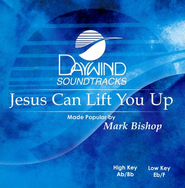 Jesus Can Lift You Up, Accompaniment CD   -              By: Mark Bishop