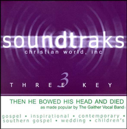 Then He Bowed His Head And Died, Accompaniment CD   -     By: The Gaithers