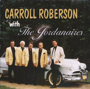 Carroll Roberson with the Jordanaires, Compact Disc [CD]   -     By: Carroll Roberson
