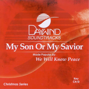 My Son or My Savior, Accompaniment CD   -     By: We Will Know Peace