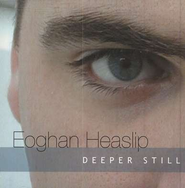 Deeper Still, Compact Disc [CD]   -     By: Eoghan Heaslip