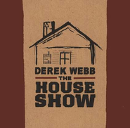 The House Show CD   -     By: Derek Webb