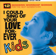 I Could Sing of Your Love Forever Kids CD   -     By: Various Artists
