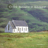 Celtic Seasons of Worship, Volume 2, Compact Disc [CD]   -