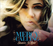 Mercy Calling   -              By: Sharon Wilbur