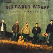 Fields of Grace CD   -     By: Big Daddy Weave