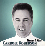 Here I Am CD   -     By: Carroll Roberson