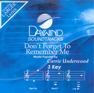 Don't Forget To Remember Me, Accompaniment CD   -              By: Carrie Underwood