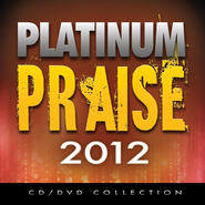 Platinum Praise 2012 CD & DVD   -              By: Maranatha Singers