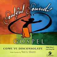 Come Ye Disconsolate, Accompaniment CD   -     By: Ted & Sherri