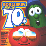 VeggieTales Music: Bob and Larry Sing the 70's, CD   -