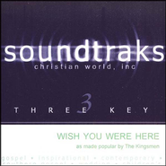 Wish You Were Here, Accompaniment CD   -     By: The Kingsmen
