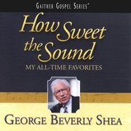 How Sweet The Sound: My All-Time Favorites CD   -     By: George Beverly Shea