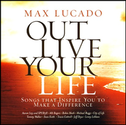 Outlive Your Life: Songs That Inspire You to Make a Difference CD   -     By: Various Artists