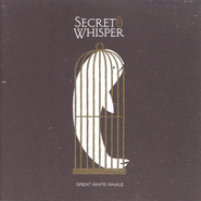 Great White Whale CD   -     By: Secret & Whisper