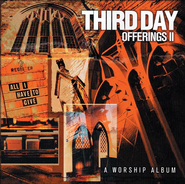 Offerings II: All I Have To Give CD   -     By: Third Day