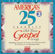 America's 25 Favorite Old-Time Gospel Songs, Volume 3,  Split Track CD  -