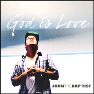 God Is Love   -     By: John the Rap'tist