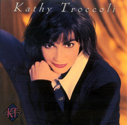 Kathy Troccoli CD   -              By: Kathy Troccoli
