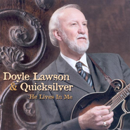He Lives In Me CD   -     By: Doyle Lawson & Quicksilver