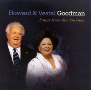 Songs from the Journey CD   -     By: Howard Goodman, Vestal Goodman