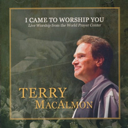 I Came to Worship You - Repackaged   -              By: Terry MacAlmon