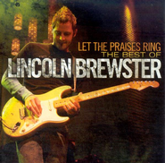 Let the Praises Ring CD  -     By: Lincoln Brewster