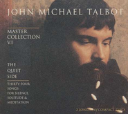 Master Collection V.I: The Quiet Side, Compact Disc [CD]   -     By: John Michael Talbot