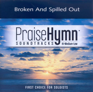 Broken and Spilled Out, Accompaniment CD   -              By: Steve Green