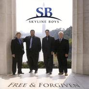 Free And Forgiven  [Music Download] -     By: Skyline Boys